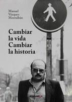 Presentación del libro 'Cambiar la vida, cambiar la historia', la colección de los artículos de Manuel Vázquez Montalbán