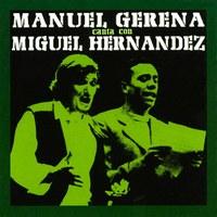 Manuel Gerena: La voz en lucha y cantes a Miguel Hernández